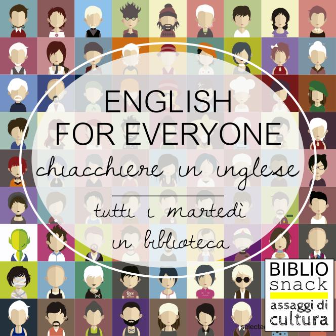English for everyone / Eventi 2018 / Archivio eventi / Bibliosnack